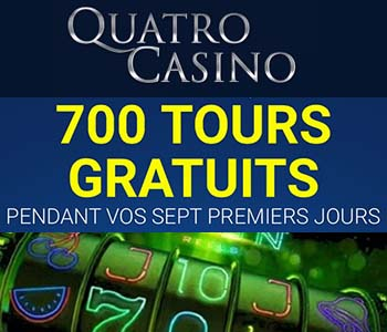 Quatro Casino - 700 tours gratuits en 2021